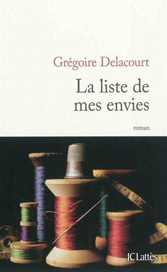 La liste de mes envies, Grégoire Delacourt, JC Lattès ()