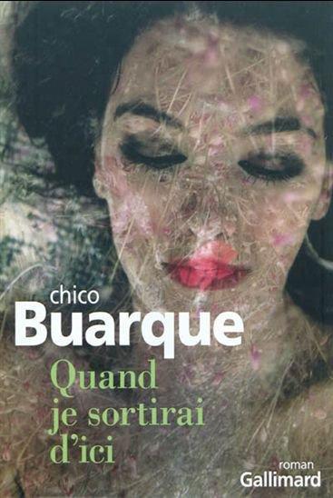Quand je sortirai d'ici, Chico Buarque, Gallimard ()
