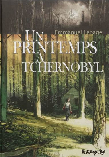 Un printemps à Tchernobyl, Emmanuel Lepage, Futuropolis ()