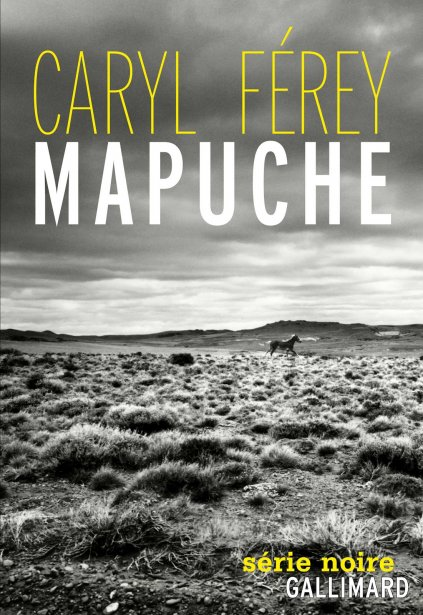 Mapuche, Caryl Férey, Série noire ()