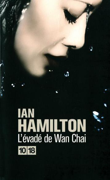 L'Évadé de Wai Chai, Ian Hamilton, 10/18 ()