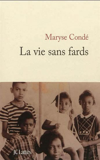 La vie sans fards, Maryse Condé, JC Lattès ()