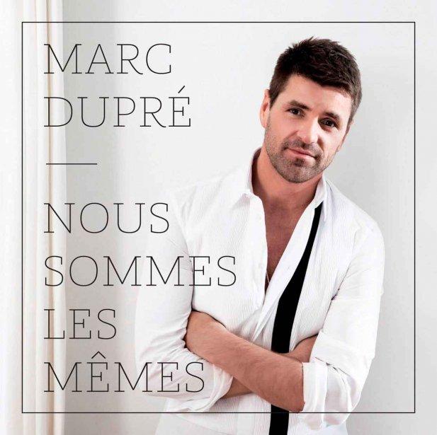 Nous sommes les mêmes, de Marc Dupré, se...
