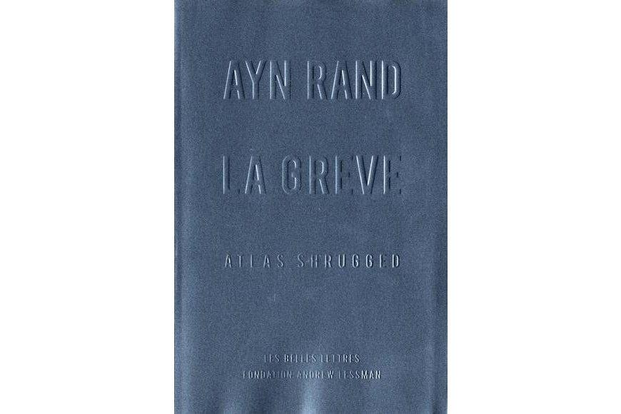 La grève (ou La révolte d'Atlas) d'Ayn Rand...