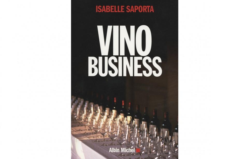Isabella Saporta, Vino Business, Albin Michel, 254 pages....