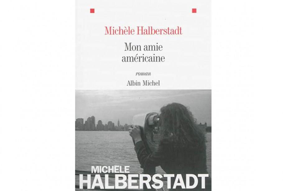 Mon amie américaine, Michèle Halberstadt, Albin Michel, 190...