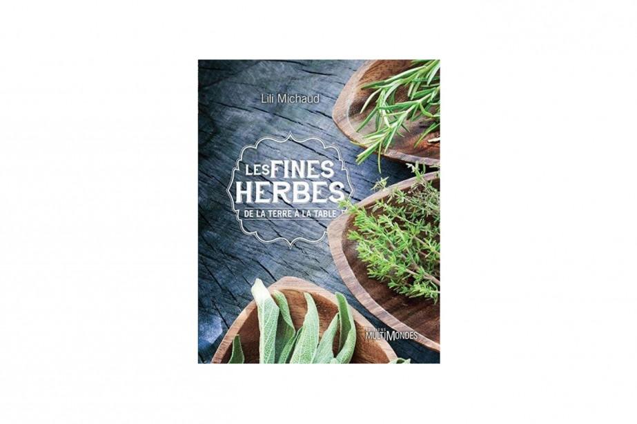 Il s'agit-là d'une bible des fines herbes, écrite par une experte de chez nous, l'agronome Lili Michaud. Un cinquième ouvrage éminemment documenté et très personnel, où elle transmet l'ambiance d'écriture avec le parfum des herbes autour d'elle. Chacune des 32 herbes présentées est accompagnée d'une recette. Vendu 29,95 $. Information : <strong>www.lilimichaud.com</strong><strong></strong> ()