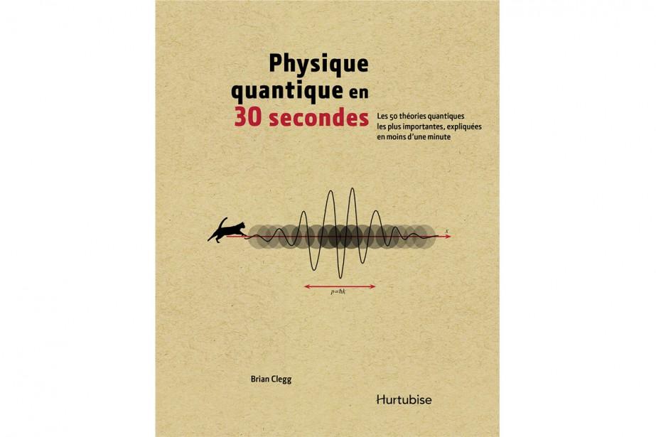 Physique quantique en 30 secondes...