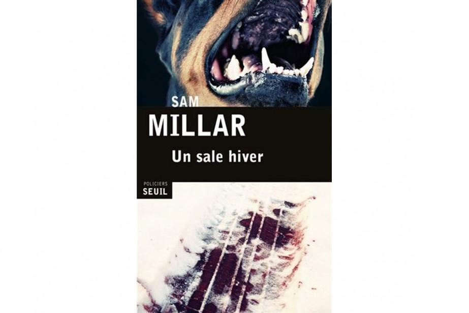 Un sale hiverde Sam Millar.... (IMAGE FOURNIE PAR LES ÉDITIONS DU SEUIL)
