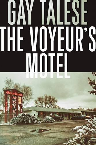 The Voyeur's Motel, de Gay Talese, a été... (image fournie parGrove Press)