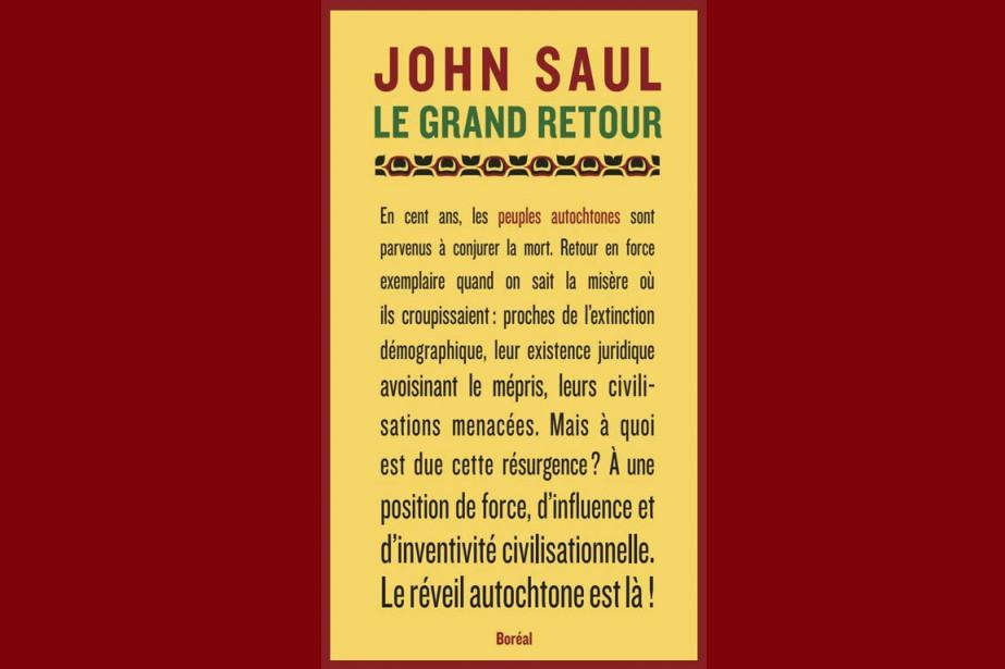 <i>Le Grand Retour: le réveil autochtone</i> de John Ralston Saul ()