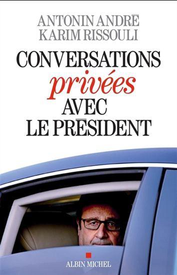 Conversations privées avec le président, d'Antonin André et... (Image fournie parAlbin Michel)