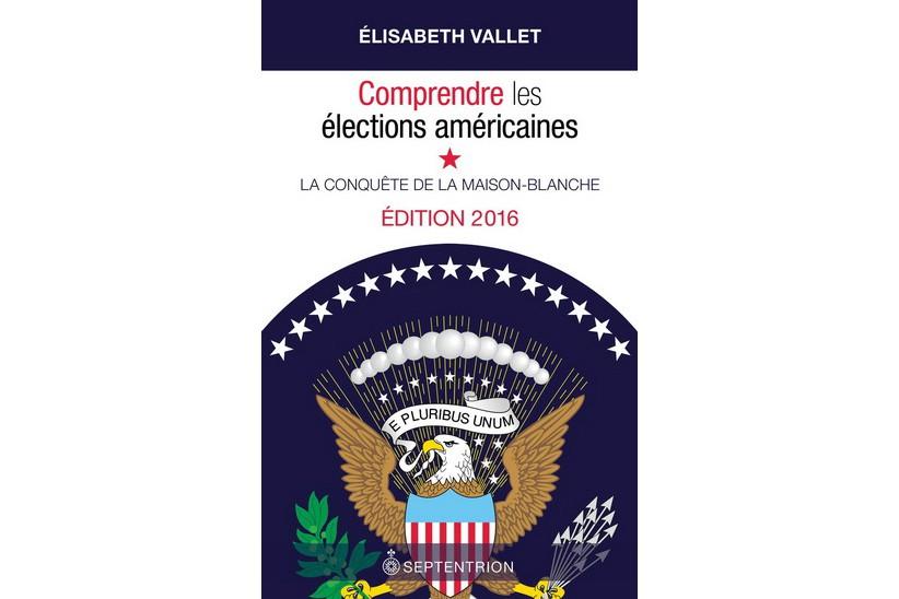 Comprendre les élections américaines - La conquête de... (Image fournie par Septentrion)