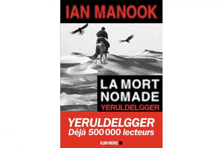 La mort nomade, de Ian Manook... (IMAGE FOURNIE PAR ALBIN MICHEL)
