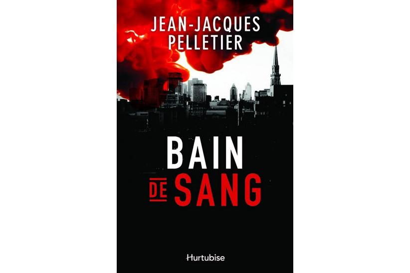 Bain de sang, deJean-Jacques Pelletier... (Image fournie par Hurtibise)