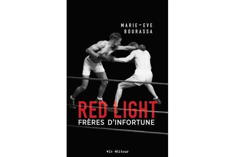 Red Light:Frères d'infortune, deMarie-Eve Bourassa... (Image fournie par VLB)