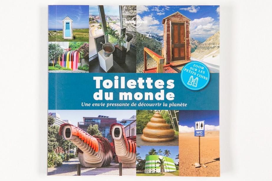 Toilettes du monde,Éditions Lonely Planet,128 pages, 17,95$... (PHOTO DAVID BOILY, LA PRESSE)