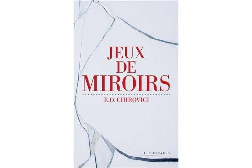 Jeux de miroirs, d'E.O. Chirovici... (Image fournie par Les Escales)