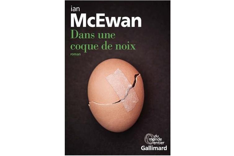 Dans une coque de noix, d'Ian McEwan... (Image fournie par Gallimard)