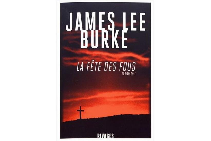 La fête des fous, de James Lee Burke... (Image fournie par Rivages)