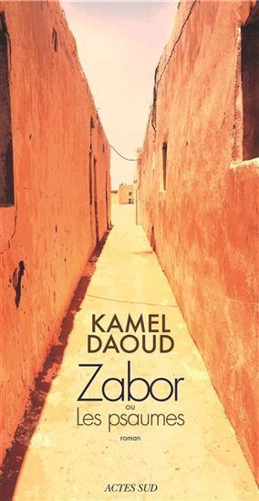 Zabor ou les psaumes, deKamel Daoud... (Image fournie par Actes Sud)