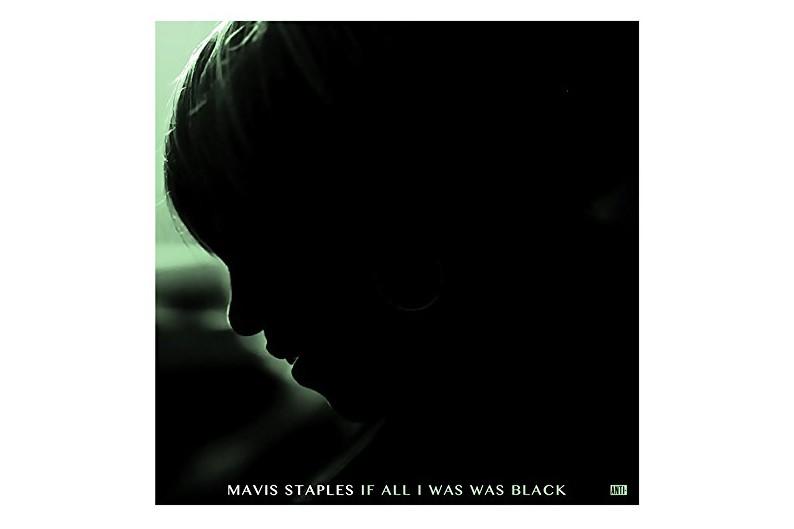 If All I Was Was Black, deMavis Staples... (Image fournie par Anti)