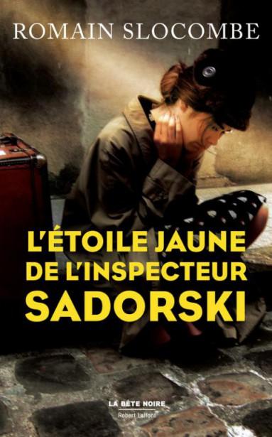 L'étoile jaune de l'inspecteur Sadorski... (IMAGE FOURNIE PAR ROBERT LAFFONT)