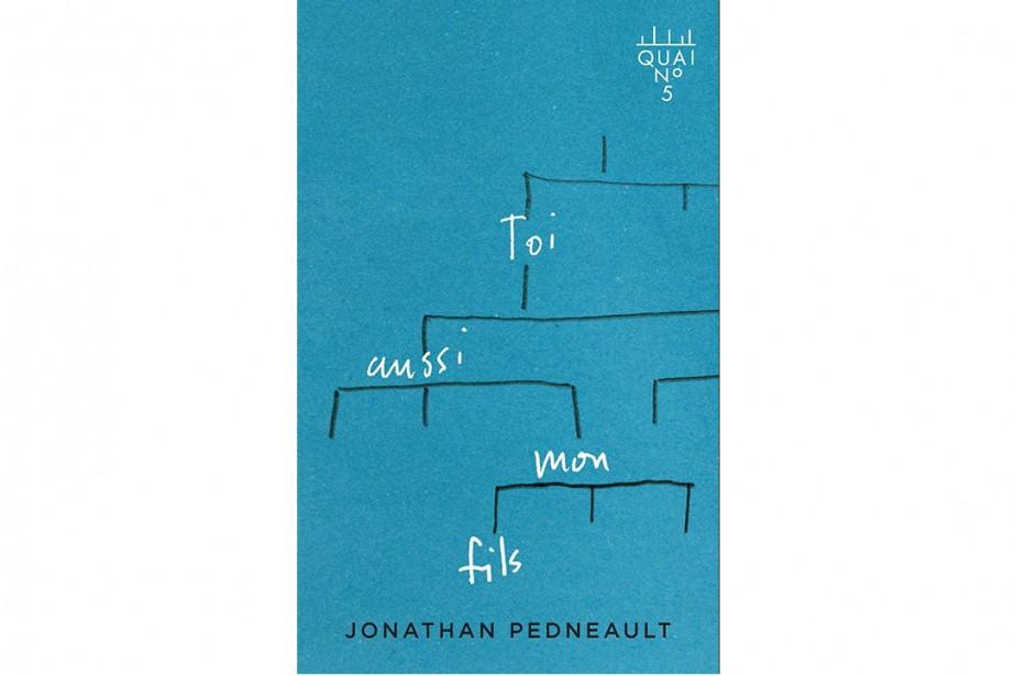 Toi aussi, mon fils, deJonathan Pedneault... (Image fournie par Quai no 5)