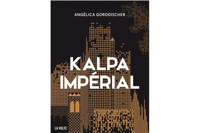 Kalpa Impérial,d'Angélica Gorodischer... (IMAGE FOURNIE PAR LA VOLTE)