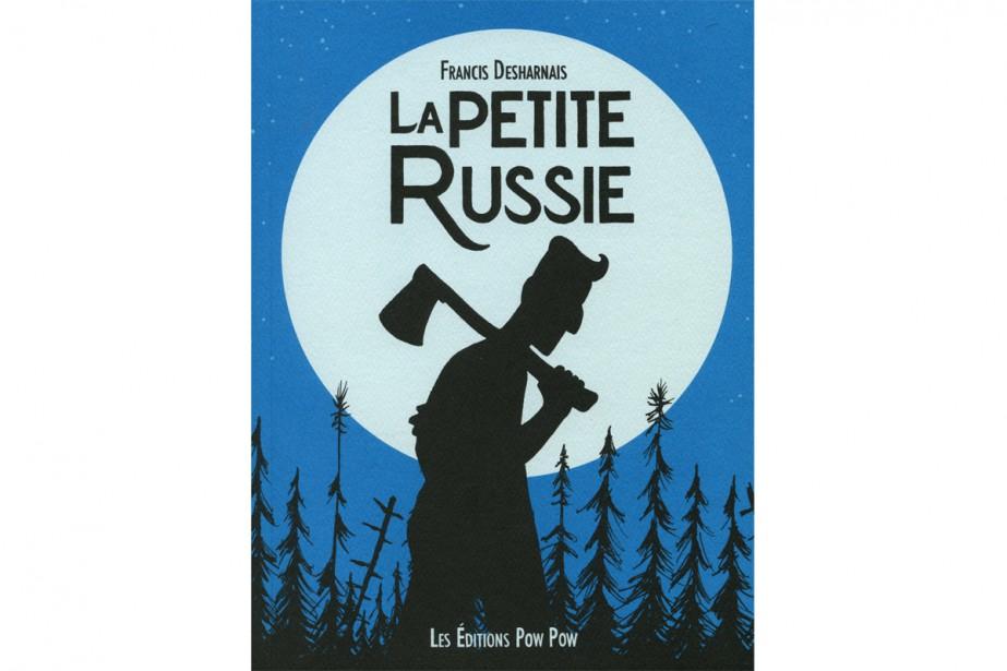 La Petite Russie, de Francis Desharnais... (IMAGE FOURNIE PAR LES ÉDITIONS POW POW)