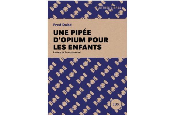Une pipée d'opium pour les enfants... (Image fournie Lux)