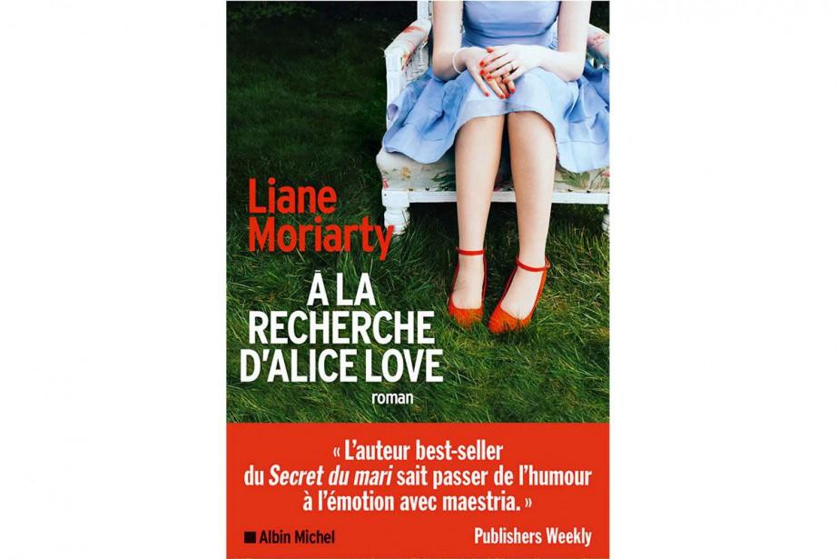 À la recherche d'AliceLove, de LianeMoriarty... (IMAGE FOURNIE PAR ALBIN MICHEL)