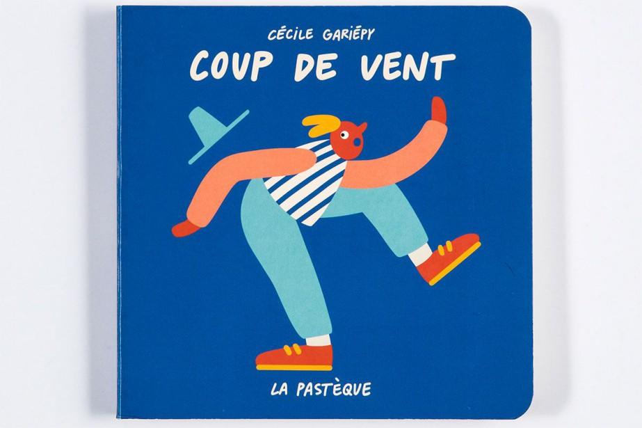 Coup de vent, de Cécile Gariépy, les Éditions... (Photo Hugo-Sébastien Aubert, La Presse)