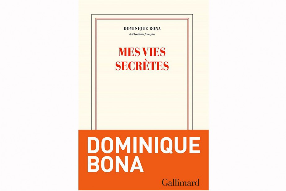 Mes vies secrètes, de Dominique Bona... (PHOTO FOURNIE PAR GALLIMARD)