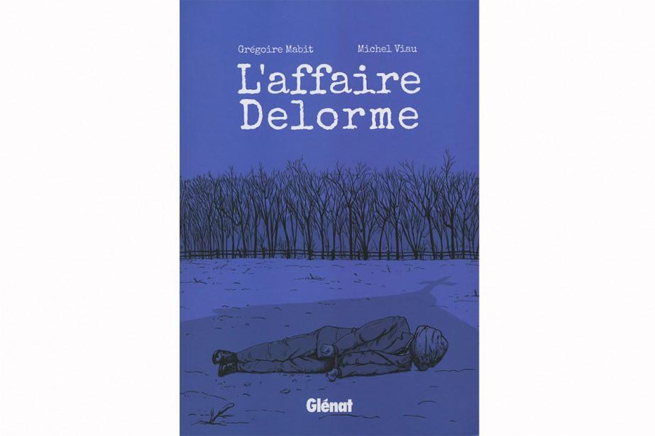 L'affaire Delorme, de Grégoire Mabit et Michel Viau... (IMAGE FOURNIE PAR GLÉNAT QUÉBEC)