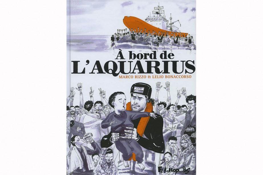 À bord de l'Aquarius, de Marco Rizzo et... (IMAGE FOURNIE PAR LES ÉDITIONS FUTUROPOLIS)