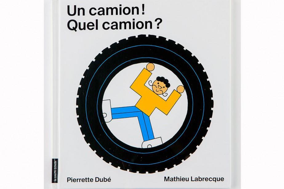 Un camion! Quel camio?, texte de Pierrette Dubé,... (PHOTO ALAIN ROBERGE, LA PRESSE)
