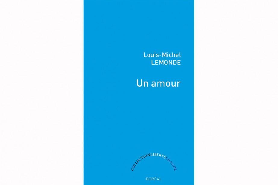 Un amour, de Louis-Michel Lemonde... (IMAGE FOURNIE PAR L'ÉDITEUR)
