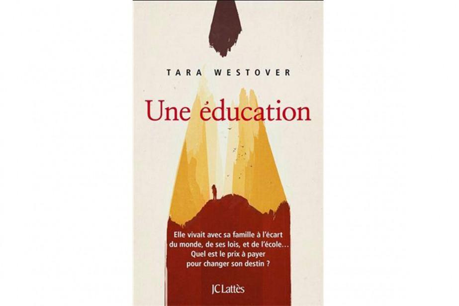 Une éducation, de Tara Westover... (IMAGE FOURNIE PAR JC LATTÈS)