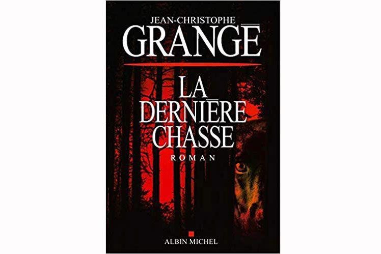 La dernière chasse, de Jean-Christophe Grangé... (IMAGE FOURNIE PAR L'ÉDITEUR)